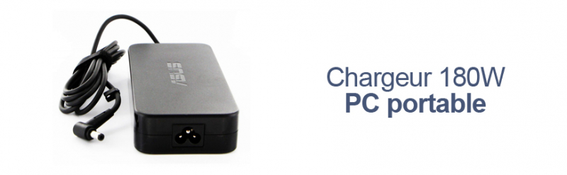 Chargeur 180W Pc portable Asus